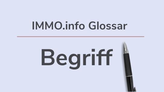 Immobilien Finanzen Glossar Definition Erklärung